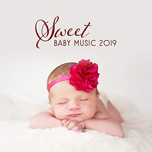 Sweet Baby Music 2019: Nature Sounds for Sleep, Relax Baby & Improve Brain Development, Calming Sounds to Pillow, Bedtime Baby, Ambient Music, Lounge, New Age Lullabies (Lullaby Baby-lounge)
