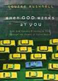 { When God Winks at You: How God Speaks Directly to You Through the Power of Coincidence } By Rushnell, Squire D. ( Author ) 09-2006 [ Hardcover ]