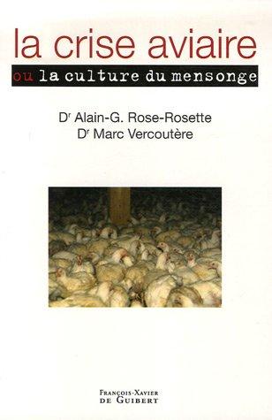 La crise aviaire : la culture du mensonge par Alain-G Rose-Rosette