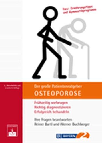 Der große Patientenratgeber Osteoporose: Frühzeitig vorbeugen, richtig diagnostizieren, erfolgreich behandeln