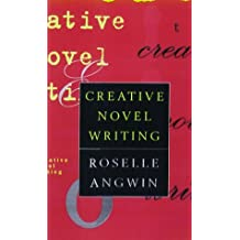 Creative Novel Writing: Written by Roselle Angwin, 1999 Edition, Publisher: Robert Hale Ltd [Hardcover]