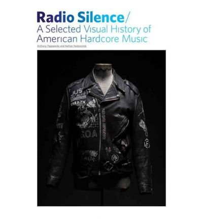[( Radio Silence: A Selected Visual History of American Hardcore Music )] [by: Anthony Papa] [Oct-2008]