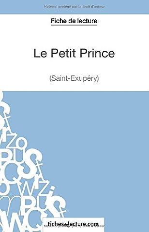 Le Petit Prince de Saint-Éxupéry (Fiche de lecture): Analyse Complète De L'oeuvre