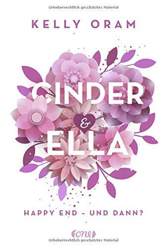 Buchseite und Rezensionen zu 'Cinder & Ella: Happy End - und dann?' von Kelly Oram