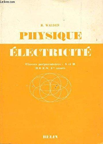 PHYSIQUE ELECTRICITE - CLASSES PREPARATOIRES : A ET B - DUES, 1ere ANNEE.