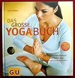 Das große Yoga-Buch. Das moderne Standardwerk zum Hatha-Yoga.