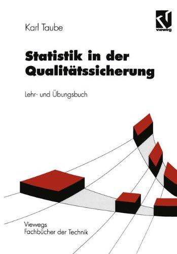Statistik in der Qualitätssicherung (Viewegs Fachbücher der Technik)