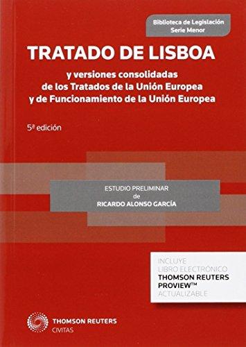 Tratado de Lisboa y versiones consolidadas de los Tratados de la Unión Europea y de Funcionamiento de la Unión Europea (Biblioteca de Legislación - Serie Menor) por Ricardo Alonso García