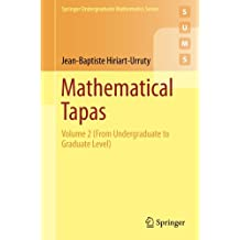 Mathematical Tapas: Volume 2 (From Undergraduate to Graduate Level) (Springer Undergraduate Mathematics Series)