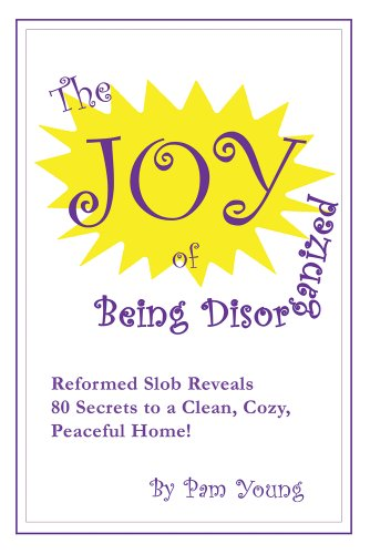 The Joy Of Being Disorganized (English Edition)