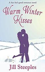 WARM WINTER KISSES a feel good romance novel (English Edition)