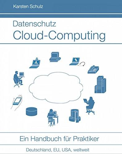 datenschutz-cloud-computing-ein-handbuch-fur-praktiker-leitfaden-fur-it-management-und-datenschutzbe