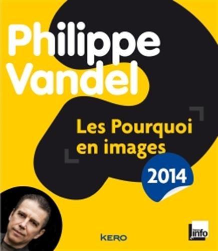 Les pourquoi en images 2014 par Philippe Vandel