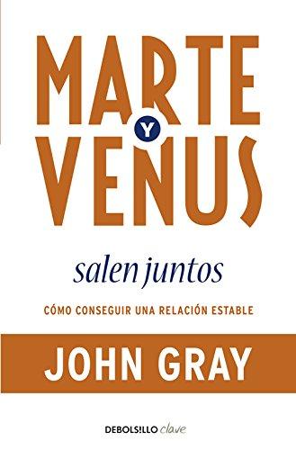 Marte y Venus salen juntos: Cómo conseguir una relación estable (CLAVE) por John Gray