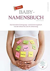 Mein Baby-Namensbuch - Das besondere Eintragungs- und Erinnerungsbuch und ideale Geschenk zur Schwangerschaft (Edition 9 Monate)