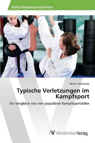 Typische Verletzungen im Kampfsport: Ein Vergleich von vier populären Kampfsportstilen