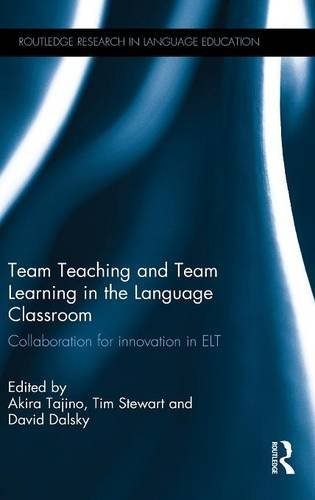 Team Teaching and Team Learning in the Language Classroom: Collaboration for innovation in ELT (Routledge Research in Language Education)