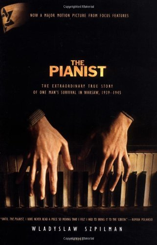 The Pianist: The Extraordinary True Story of One Man's Survival in Warsaw, 1939-1945 by Wladyslaw Szpilman (December 19,2002)