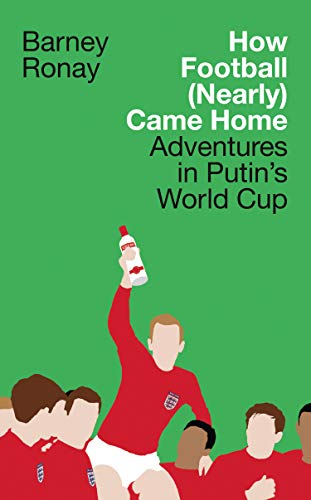 Price comparison product image How Football (Nearly) Came Home: Adventures in Putin's World Cup