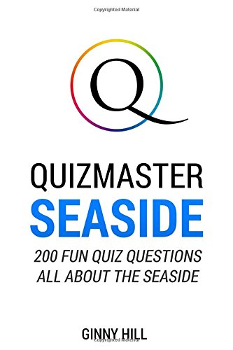 Quizmaster: Seaside: 200 Fun Quiz Questions All About the Seaside