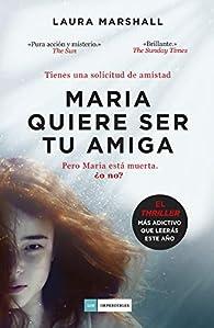 Maria quiere ser tu amiga par Laura Marshall