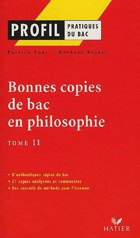 Bonnes copies de bac en philosophie : Tome 2 par Patrick Tort, Georges Sylnès