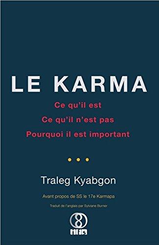 Le Karma - Ce qu'il est - Ce qu'il n'est pas - Pourquoi il est important