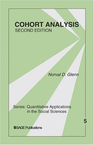 Cohort Analysis (Quantitative Applications in the Social Sciences)