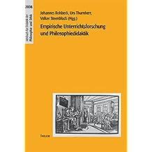 Empirische Unterrichtsforschung und Philosophiedidaktik (Jahrbuch für Didaktik der Philosophie und Ethik)