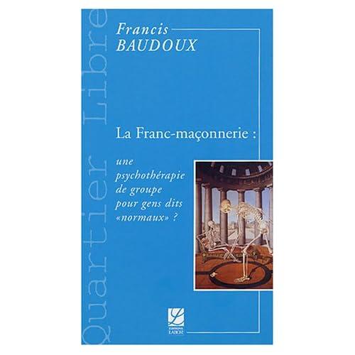 La Franc-maçonnerie : une psychothérapie de groupe pour gens dits 'normaux' ?