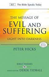 The Message of Evil and Suffering: Light into Darkness (The Bible Speaks Today)