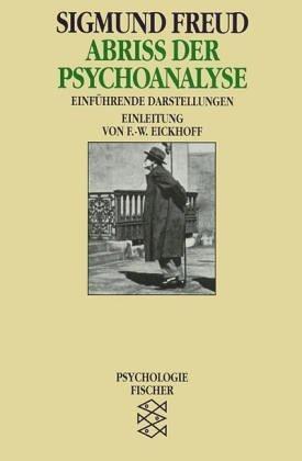 Abriß der Psychoanalyse. Einführende Darstellungen. von Freud, Sigmund (2009) Taschenbuch
