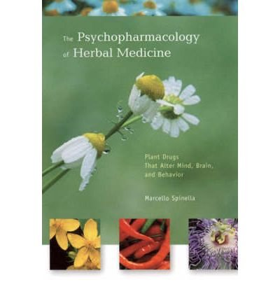 [(The Psychopharmacology of Herbal Medicine: Plant Drugs That Alter Mind, Brain and Behavior)] [Author: Marcello Spinella] published on (July, 2001)