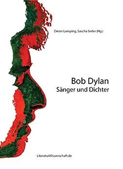 Bob Dylan: Sänger und Dichter