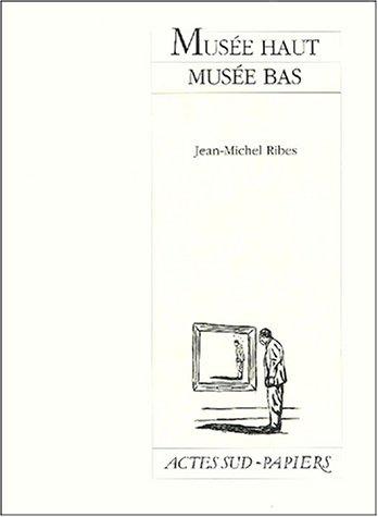 Musée haut, Musée bas par Jean-Michel Ribes