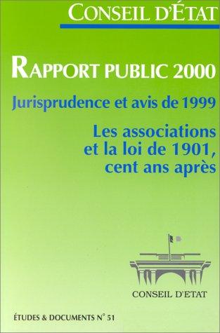 Rapport public 2000, jurisprudence et avis de 1999 : les associations et la loi de 1901, cent ans après