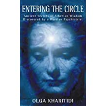 Entering the Circle: Ancient Secrets of Russian Wisdom Discovered by a Psychiatrist