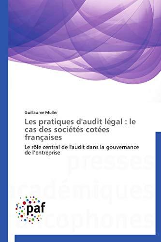 Les pratiques d'audit légal : le cas des sociétés cotées françaises par Guillaume Muller