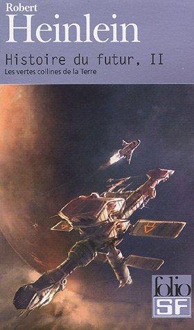 Histoire du futur (Tome 2-Les vertes collines de la Terre)