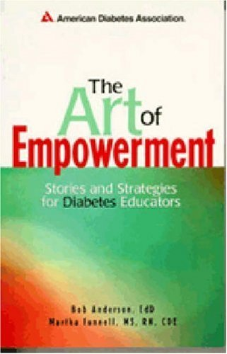 The Art of Empowerment : Stories and Strategies for Diabetes Educators by Bob Anderson (2003-06-13)