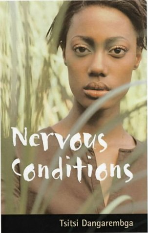 a short review of nervous conditions a novel by tsitsi dangarembga Nervous conditions by tsitsi dangarembga 8/30/2010 nervous conditions explores the coming of age of tambu, a girl growing up in 1960s rhodesia in the midst of.