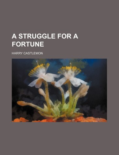 A Struggle for a Fortune