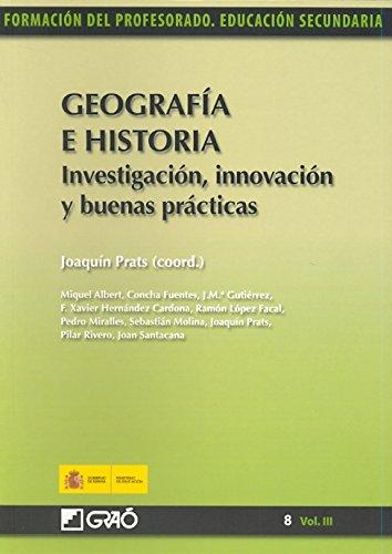 Geografía e Historia. Investigación, innovación y buenas prácticas: 083 (Formacion Profesorado-E.Secun.)
