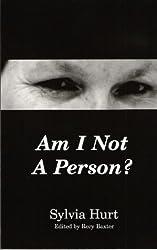 Am I Not a Person?: Harrowing Autobiography of a Sex Abuse Survivor
