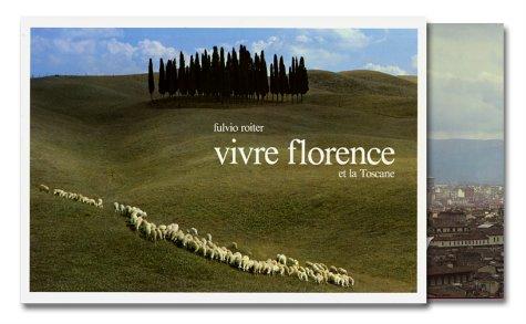 Vivre Florence et la Toscane