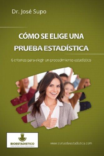 Cómo se elige una prueba estadística: 6 criterios para elegir un procedimiento estadístico
