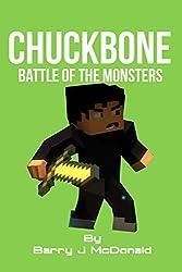 Minecraft®TM: ChuckBone - Battle Of The Monsters (An Unofficial Minecraft Novel) (Monster Series Book 4)