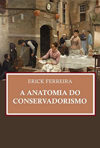 A Anatomia do Conservadorismo (Portuguese Edition)