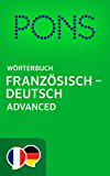 PONS Wörterbuch Französisch -> Deutsch Advanced / PONS Dictionnaire Français -> Allemand Advanced (French Edition)