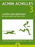 Laufen und Abnehmen - Die besten Diäten der Welt im Test (Achim Achilles Bewegungsbibliothek 3)